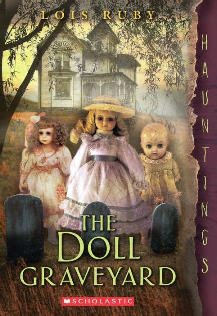 The Doll Graveyard: (a Hauntings novel) by Lois Ruby